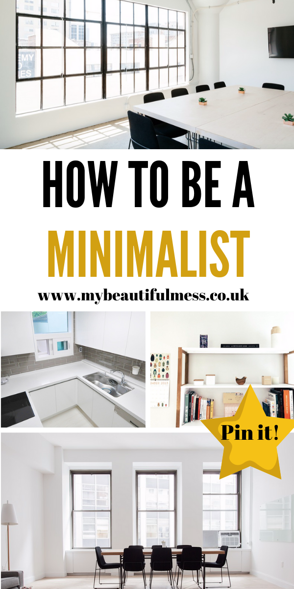 This is how to be a minimalist in the UK. This takes you step by step through how to declutter and how to enjoy your home by Laura at My Beautiful Mess #Minimalist #MinimalistLiving