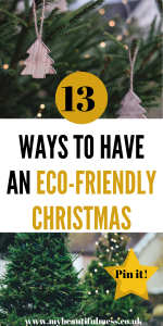 Here are 13 ways to have an eco-friendly Christmas that are easy to do and mean that your carbon footprint is reduced. All tips are for beginners by Laura at My Beautiful Mess #EcoLiving #Christmas