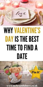 This is why Valentine's day is the best time to find a date including tips on what to do if you are dating or if you are single by Laura MyBeautifulMess.co.uk