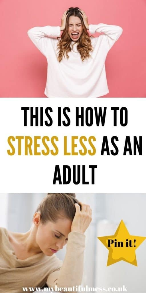 This is our complete guide to how to stress less as an adult. We walk you through simple tips that will help to calm your mind and body by Laura at My Beautiful Mess